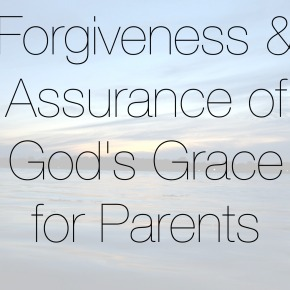 A Prayer for the Guilt Parents Carry