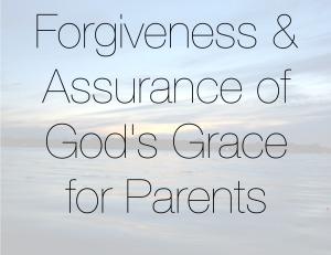forgivenessgraceforparents