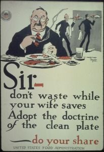 Sir-_don't_waste_while_your_wife_saves._Adopt_the_doctrine_of_the_clean_plate-_do_your_share._-_NARA_-_512569